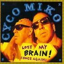 Lost My Brain by Cyco Miko (1996-01-16)