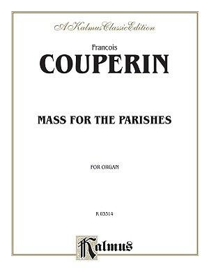 Download [(Mass for the Parishes: Sheet)] [Author: Franois Couperin] published on (March, 2000) pdf