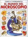 img - for EL MUNDO DEL MICROSCOPIO (Ciencia Y Experimentos) (Spanish Edition) book / textbook / text book