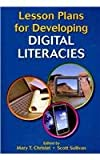 Lesson Plans for Developing Digital Literacies, Scott Sullivan, 0814127975