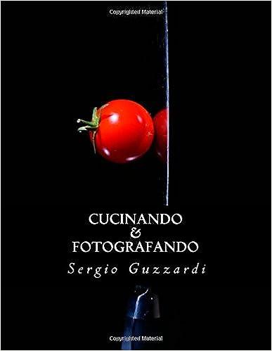 Sergio Guzzardi – Cucinando & Fotografando (2015)