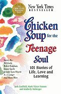 Chicken Soup for the Teenage Soul 101 Stories of Life, Love & Learning (Chicken Soup For The Soul Love Poems)
