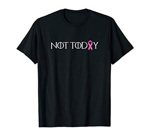 - Not Today Pink Ribbon Cancer Fighter & Survivor T-Shirt