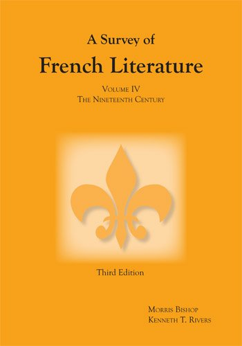 A Survey of French Literature, Vol. 4: The 19th Century (French Edition)
