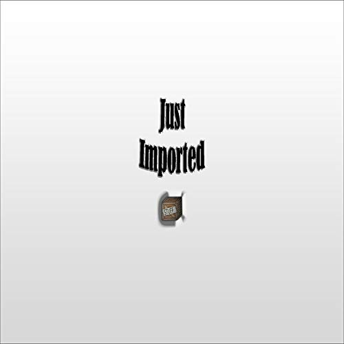 Just Imported [Explicit]