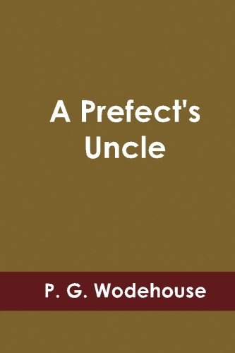 Download A Prefect's Uncle pdf