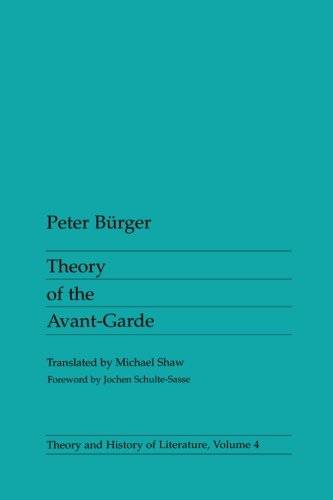 Theory Of the Avant-Garde (Theory and History of Literature)