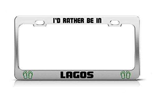 I'D RATHER BE IN LAGOS Nigeria Chrome Metal License Plate - Lagos Medal De Los