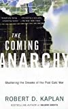 The Coming Anarchy Publisher: Vintage
