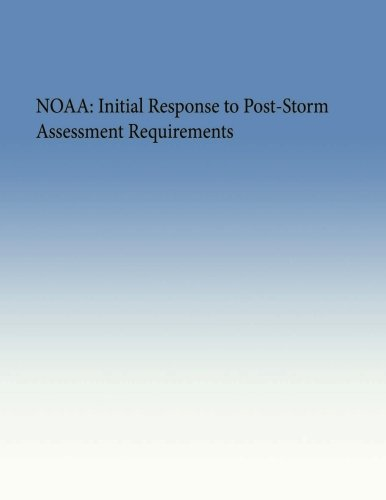 NOAA: Initial Response to Post-Storm Assessment Requirements pdf epub
