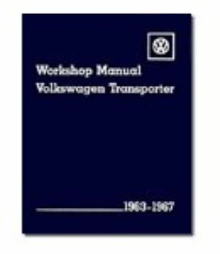 Volkswagen Transporter Workshop Manual: 1963-1967 Type 2