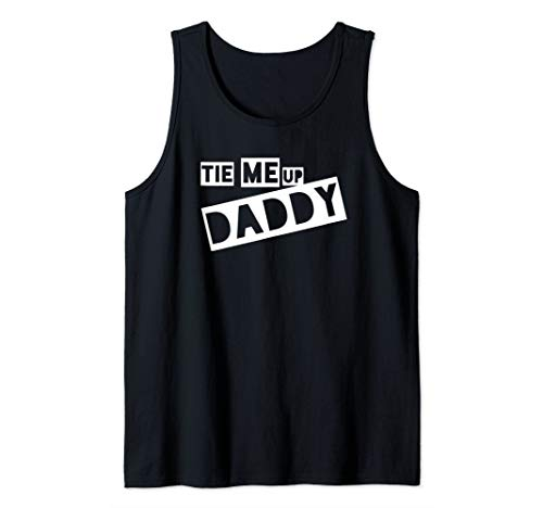 Tie Me Up Daddy, Funny BDSM Lifestyle Gift