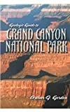 Geologic Guide to Grand Canyon National Park, Gordon, Arthur J., 0787265101