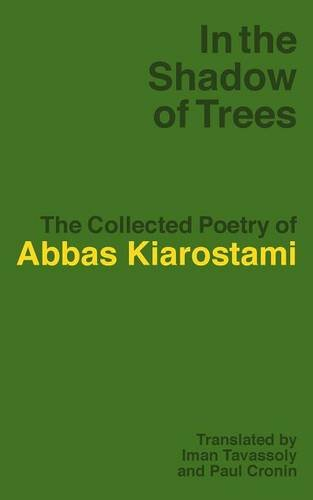 In the Shadow of Trees: The Collected Poetry of Abbas Kiarostami