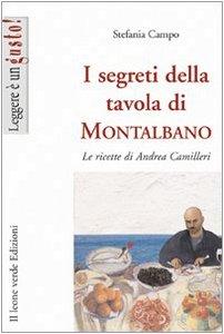 I segreti della tavola di Montalbano. Le ricette di Andrea Camilleri