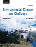 Environmental Change and Challenge : A Canadian Perspective, Dearden, Philip and Mitchell, Bruce, 0195410149