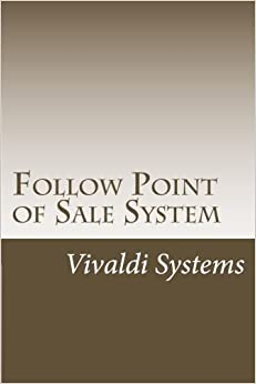 Book Follow Point of Sale System: 2015 Users Guide (Vivaldi Software) (Volume 3) by Vivaldi Systems (2015-11-11)