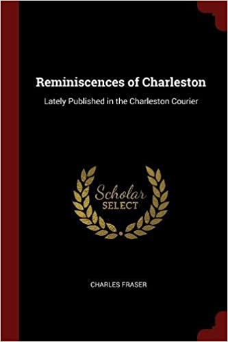 Reminiscences of Charleston: Lately Published in the Charleston Courier