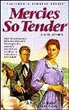 Mercies So Tender (California Pioneer Series #6)