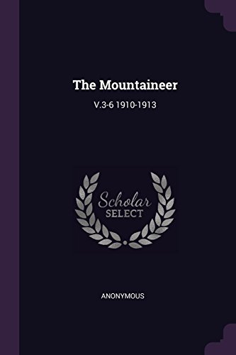 The Mountaineer: V.3-6 1910-1913