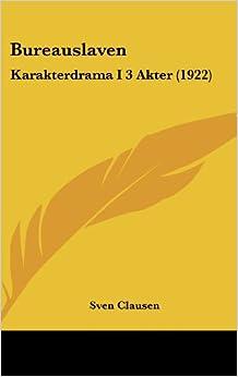 Bureauslaven: Karakterdrama I 3 Akter (1922)