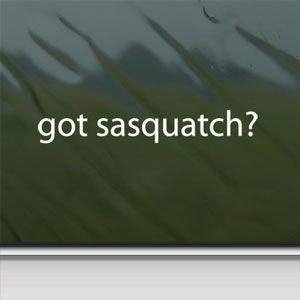 Got Sasquatch? White Sticker Decal Bigfoot Yetti White Car Window Wall Macbook Notebook Laptop Sticker Decal