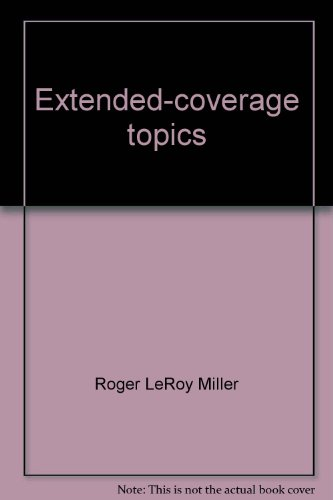 Extended-coverage topics: To accompany Economics today, eighth edition [by] Roger LeRoy Miller