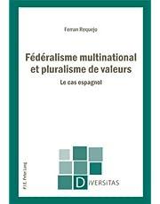 Fédéralisme multinational et pluralisme de valeurs: Le cas espagnol