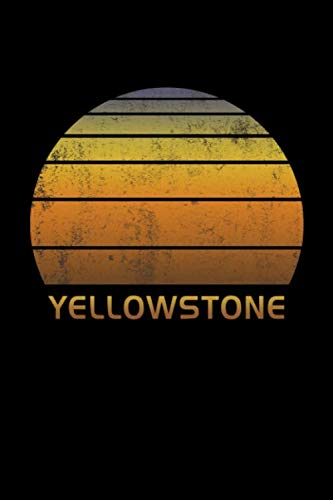Yellowstone: National Park Wide Ruled Notebook Paper For Work, Home Or School. Vintage Sunset Note Pad Journal For Family Vacations. Travel Diary Log ... & Kids With 6 x 9 Inch Soft Matte Cover.