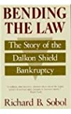 Bending the Law: The Story of the Dalkon Shield Bankruptcy