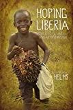 Hoping Liberia: Stories of Civil War in Africa's First Republic