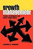 Growth Management : Issues, Techniques, and Policy Implications, Burrows, Lawrence B., 0882850431
