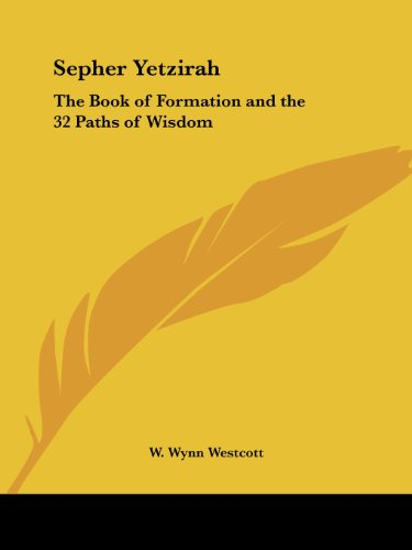 Sepher Yetzirah: The Book of Formation and the 32 Paths of Wisdom