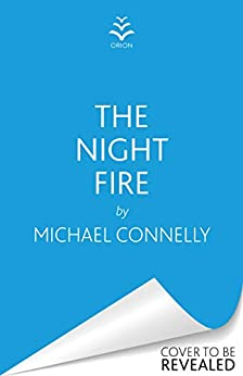 The Night Fire: A Ballard and Bosch thriller - Kindle edition by Michael Connelly. Mystery