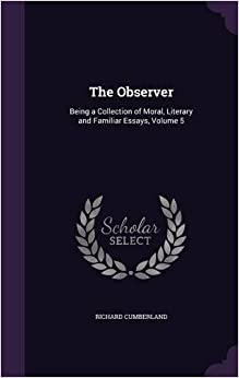Book The Observer: Being a Collection of Moral, Literary and Familiar Essays, Volume 5