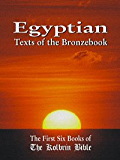 Egyptian Texts of the Bronzebook: The First Six Books of The Kolbrin Bible