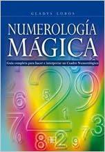 Numerología mágica: Guía completa para hacer e interpretar un Cuadro Numerológico de Lobos, Gladys 2008 Tapa blanda: Amazon.es: Libros