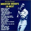 18 More of the Best by Original Sound (Brenton Wood 18 Best compare prices)