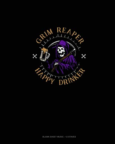 Grim Reaper Happy Drinker: Blank Sheet Music - 12 Staves -