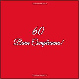 60 Buon Compleanno Libro Degli Ospiti 60 Anni Festa Buon