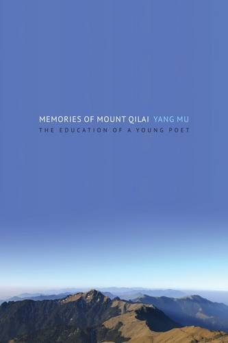 memories-of-mount-qilai-the-education-of-a-young-poet-modern-chinese-literature-from-taiwan