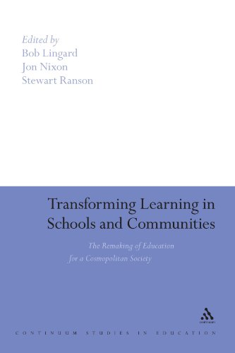 Transforming Learning in Schools and Communities: The Remaking of Education for a Cosmopolitan Society (Continuum Studies in Education)