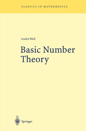 Basic Number Theory (Springer Classics in Mathematics)