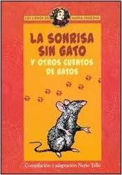 LA SONRISA SIN GATO Y OTROS CUENTOS DE GATOS (Spanish) Paperback – 2010
