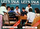Let's Talk. The Parents' Perspective ; Let's Talk. The Teenagers' Turn, Charles S. Mueller, 057009061X