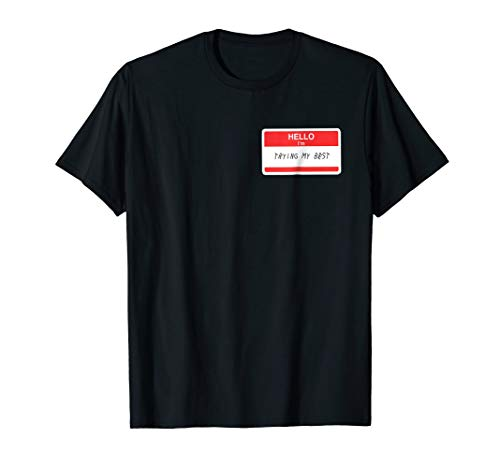 Funny Hello Im Trying My Best Sticker T-Shirt All-Sizes Fit