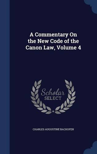 A Commentary On the New Code of the Canon Law, Volume 4 pdf
