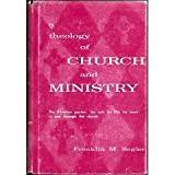 Theology of Church and Ministry, Franklin M. Segler, 0805425063