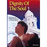Dignity of the Soul, Bill Peavey, 0964760703