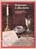 img - for Delaware Collections in The Museum of The Historical Society of Delaware. book / textbook / text book
